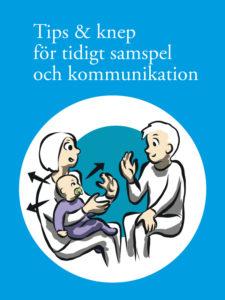 Tips och knep för tidigt samspel och kommunikation